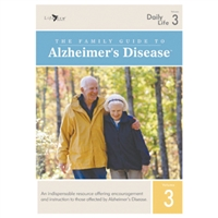 The Family Guide to Alzheimer's Disease: Volume 3 Daily Life